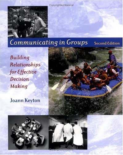 Communicating in Groups Building Relationships for Effective Decision Making 2nd 2004 (Revised) edition cover