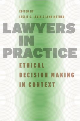 Lawyers in Practice Ethical Decision Making in Context  2012 edition cover