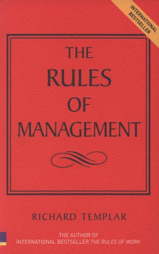 Rules of Management The Definitive Guide to Managerial Success  2005 9780273695165 Front Cover