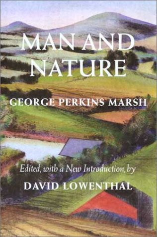 Man and Nature Or, Physical Geography As Modified by Human Action  2003 edition cover