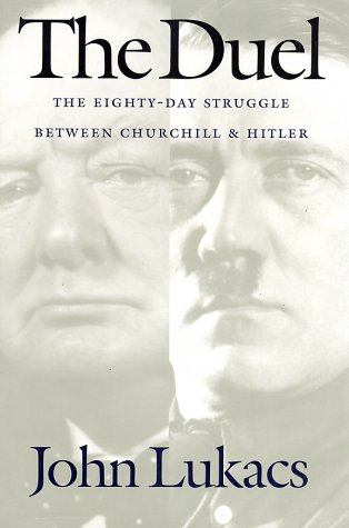 Duel The Eighty-Day Struggle Between Churchill and Hitler N/A edition cover