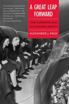 Great Leap Forward 1930s Depression and U. S. Economic Growth  2012 edition cover