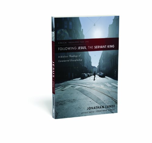 Following Jesus, the Servant King A Biblical Theology of Covenantal Discipleship  2010 edition cover