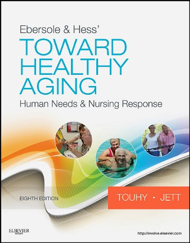 Ebersole and Hess' Toward Healthy Aging Human Needs and Nursing Response 8th 2012 9780323073165 Front Cover