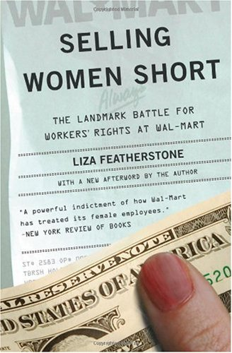 Selling Women Short The Landmark Battle for Workers' Rights at Wal-Mart N/A edition cover