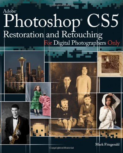 Photoshop� CS5 Restoration and Retouching for Digital Photographers Only  2010 edition cover