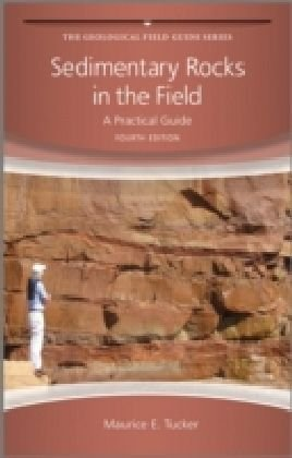 Sedimentary Rocks in the Field A Practical Guide 4th 2010 (Guide (Instructor's)) edition cover