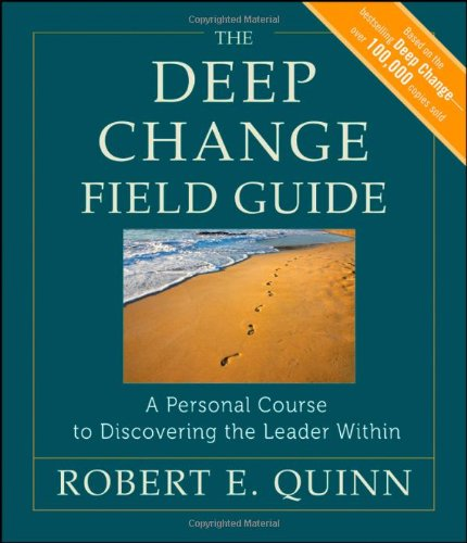 Deep Change Field Guide A Personal Course to Discovering the Leader Within 2nd 2012 edition cover