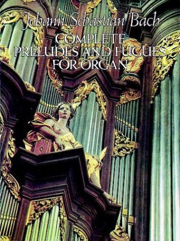 Complete Preludes and Fugues for Organ  Reprint edition cover