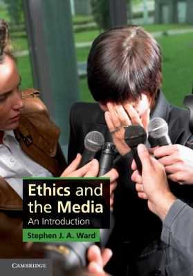 Ethics and the Media An Introduction  2011 9780521718165 Front Cover