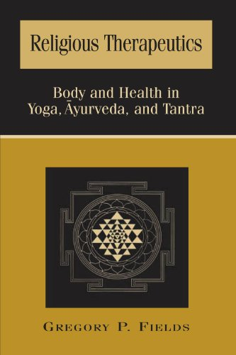 Religious Therapeutics Body and Health in Yoga, Ayurveda, and Tantra  2001 edition cover