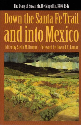 Down the Santa Fe Trail and into Mexico The Diary of Susan Shelby Magoffin, 1846-1847 Reprint edition cover