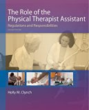 Role of the Physical Therapist Assistant Regulations and Responsibilities 2nd 2017 (Revised) 9780803658165 Front Cover