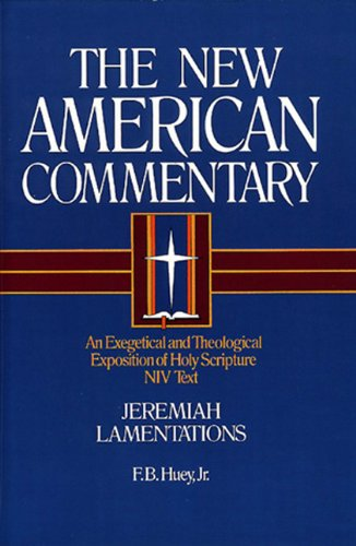 New American Commentary - Jeremiah, Lamentations An Exegetical and Theological Exposition of Holy Scripture, NIV Text  1993 edition cover