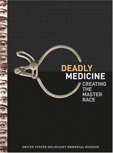 Deadly Medicine Creating the Master Race  2004 edition cover
