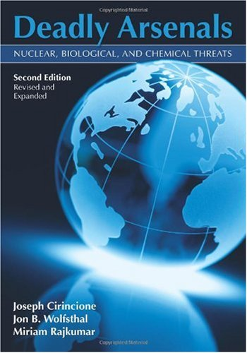 Deadly Arsenals Nuclear, Biological and Chemical Threats 2nd 2005 (Revised) edition cover