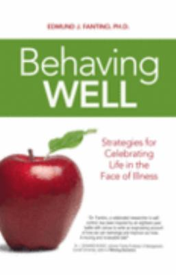 Behaving Well : Strategies for Celebrating Life in the Face of Illness N/A edition cover