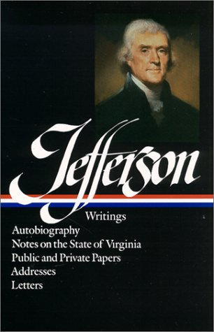 Jefferson - Writings Autobiography - Notes on the State of Virginia - Pubic and Private Papers - Addresses - Letters  1984 edition cover