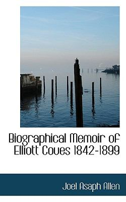 Biographical Memoir of Elliott Coues 1842-1899  2009 edition cover