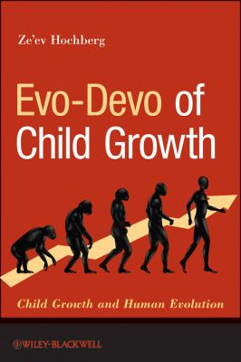 Evo-Devo of Child Growth Treatise on Child Growth and Human Evolution  2012 9781118027165 Front Cover