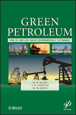 Green Petroleum How Oil and Gas Can Be Environmentally Sustainable  2012 9781118072165 Front Cover