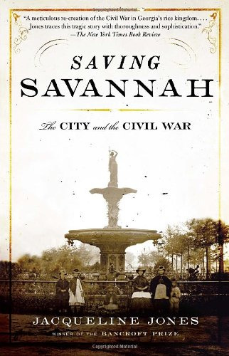 Saving Savannah The City and the Civil War N/A 9781400078165 Front Cover