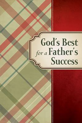 God's Best for a Father's Success   2012 9781400320165 Front Cover