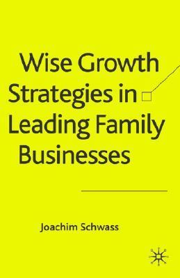 Wise Growth Strategies in Leading Family Businesses   2005 9781403994165 Front Cover