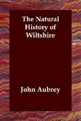 Natural History of Wiltshire  N/A 9781406807165 Front Cover