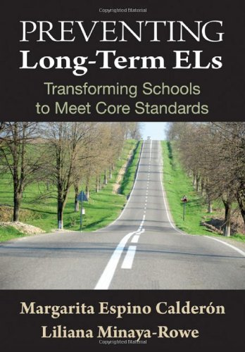 Preventing Long-Term ELs Transforming Schools to Meet Core Standards  2011 edition cover