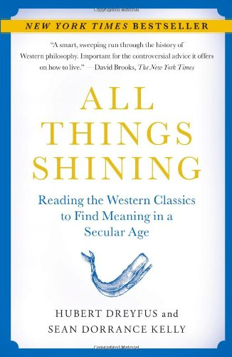 All Things Shining Reading the Western Classics to Find Meaning in a Secular Age N/A edition cover