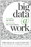 Big Data at Work Dispelling the Myths, Uncovering the Opportunities  2014 edition cover