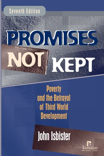 Promises Not Kept Poverty and the Betrayal of Third World Development 7th 2006 edition cover