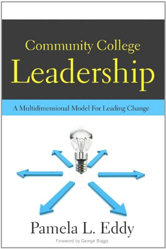 Community College Leadership A Multidimensional Model for Leading Change  2010 edition cover