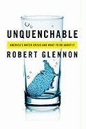 Unquenchable America's Water Crisis and What to Do about It N/A edition cover