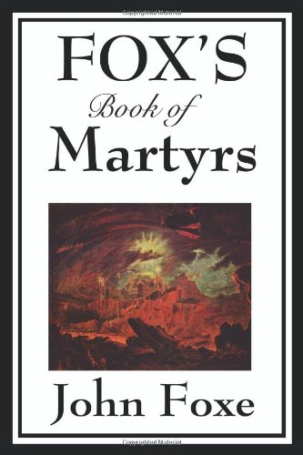 Fox's Book of Martyrs N/A edition cover