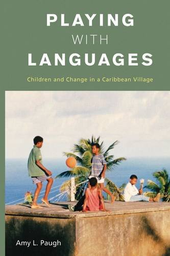 Playing with Languages Children and Change in a Caribbean Village  2014 edition cover
