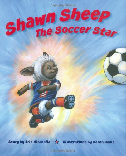 Shawn Sheep the Soccer Star   2008 9781934030165 Front Cover