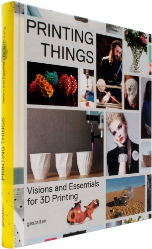 Printing Things Visions and Essentials for 3D Printing  2014 edition cover