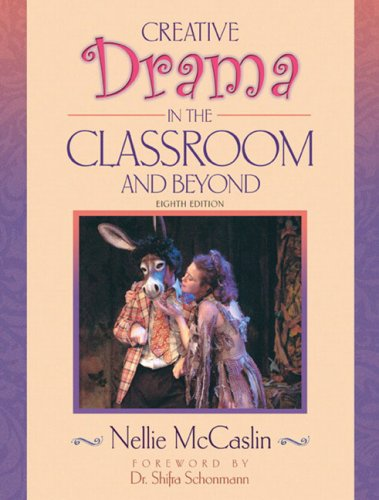 Creative Drama in the Classroom and Beyond  8th 2006 (Revised) edition cover