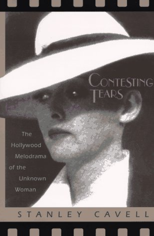 Contesting Tears The Hollywood Melodrama of the Unknown Woman N/A edition cover