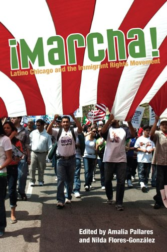 Marcha Latino Chicago and the Immigrant Rights Movement  2010 9780252077166 Front Cover