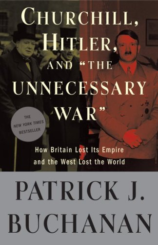 Churchill, Hitler, and the Unnecessary War How Britain Lost Its Empire and the West Lost the World N/A edition cover