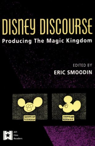 Disney Discourse Producing the Magic Kingdom  1994 edition cover