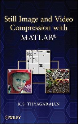 Still Image and Video Compression with MATLAB   2010 9780470484166 Front Cover