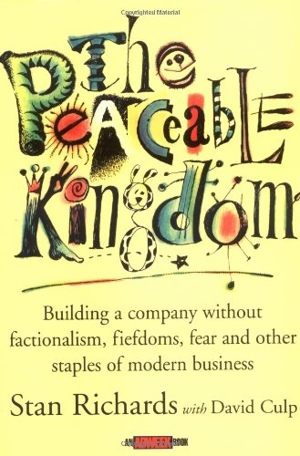 Peaceable Kingdom Building a Company Without Factionalism, Fiefdoms, Fear and Other Staples of Modern Business  2001 edition cover