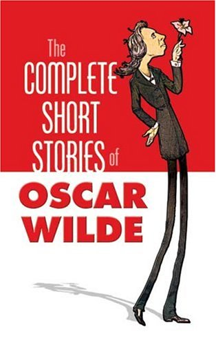 Complete Short Stories of Oscar Wilde   2006 9780486452166 Front Cover