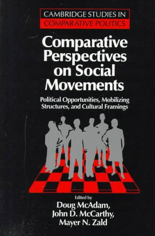 Comparative Perspectives on Social Movements Political Opportunities, Mobilizing Structures, and Cultural Framings  1996 edition cover