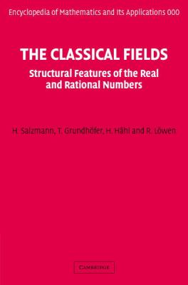Classical Fields Structural Features of the Real and Rational Numbers  2007 9780521865166 Front Cover