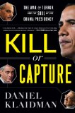 Kill or Capture The War on Terror and the Soul of the Obama Presidency  2012 9780544002166 Front Cover